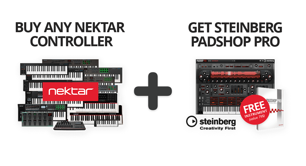 BUY ANY NEKTAR CONTROLLER AND GET STEINBERG PADSHOP PRO FOR FREE
