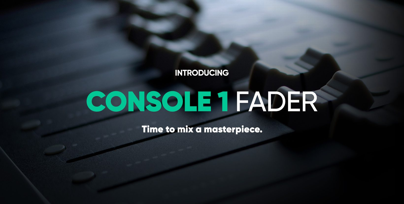 CONSOLE 1 FADER